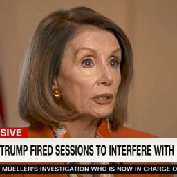 Pelosi: Trump Fired Sessions 'to Interfere With Mueller' and 'Distract From' Losing House