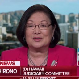 Hirono: Mueller Report Does Not Change the 'Disaster That Is This Presidency'